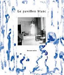 Le pavillon blanc - Bernard Guillot