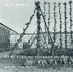Cent vues du potager du Roi - Jean Rault