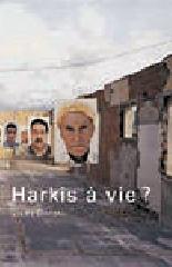 Harkis à vie ? - Julien Chapsal
