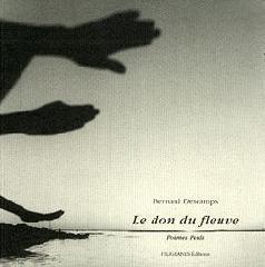 Le don du fleuve - Bernard Descamps