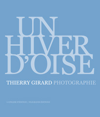 Un hiver d'oise - Thierry Girard