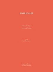 Entre/Vues - Bernard Plossu, Fabrice Dubreuil