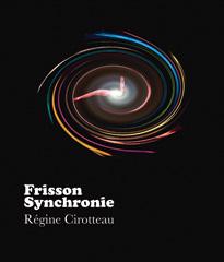 Frisson synchronie - Régine Cirotteau