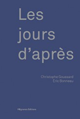 Les jours d'après - Christophe Goussard