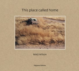 This place called home - Matt Wilson
