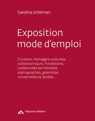 Exposition mode d'emploi - Caroline Schirman