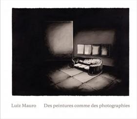 Des peintures comme des photographies - Luiz Mauro