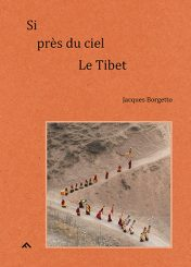 Si près du ciel, Le Tibet - Jacques Borgetto
