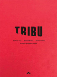 Tribu - Patrick Tourneboeuf, Stéphane Lavoué, Bertrand Meunier