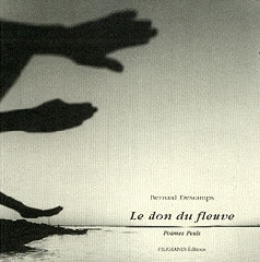 Le don du fleuve - Bernard Descamps