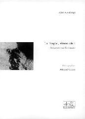 La magie, sinon rien - Alain Coulange