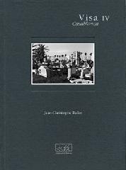 Visa IV / Casablanca - Jean-Christophe Ballot