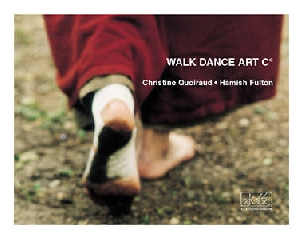 Walk Dance Art C° - Christine Quoiraud, Hamish Fulton