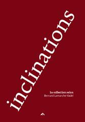 Inclinations - Bernard Lamarche-Vadel