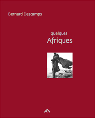 Quelques Afriques - Bernard Descamps