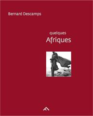 Quelques Afriques - Bernard Descamps