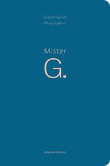 Mister G. - Gilbert Garcin