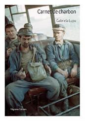 Carnet de charbon - Gabriela Lupu