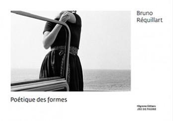 Poétique des formes - Bruno Réquillart