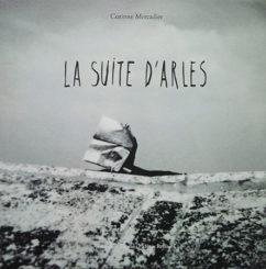 La suite d'Arles - Corinne Mercadier