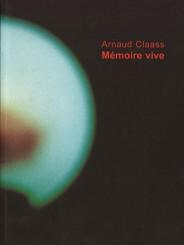 Mémoire vive - Arnaud Claass