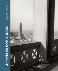 Le Havre en noir & blanc - Bernard Plossu
