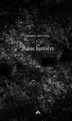 Basse lumière - Amaury da Cunha