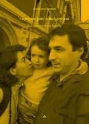 La prolongation du bonheur - Guillaume  Geneste