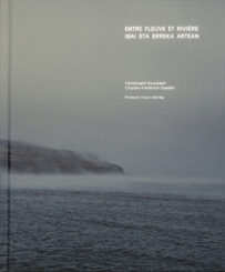 Entre fleuve et rivière - Christophe Goussard, Charles-Frédérick Ouellet
