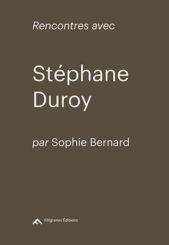 Rencontres avec Stéphane Duroy - Stéphane Duroy