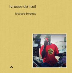 Ivresse de l'œil - Jacques Borgetto