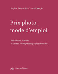 Prix photo, mode d'emploi - Sophie Bernard, Chantal Nedjib