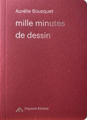 Mille minutes de dessin - Aurélie Bousquet