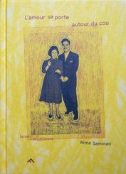 L'amour se porte autour du cou - Rima Samman