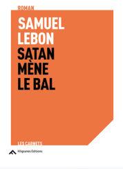 Satan mène le bal - Samuel Lebon