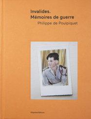 Invalides. Mémoires de guerre - Philippe de Poulpiquet