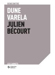 Rencontre Dune Varela – Julien Bécourt - Dune Varela
