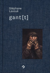 gant[t] - Stéphane Lavoué