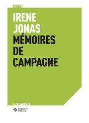 Irène Jonas Mémoires de campagne - Irène Jonas